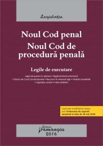 Noul Cod penal. Noul Cod de procedura penala. Legile de executare. Actualizat mai 2016
