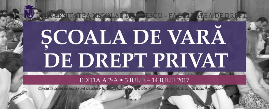 Scoala de Vara de Drept Privat. Editia a 2-a | Universtatea Nicolae Titulescu - Facultatea de Drept